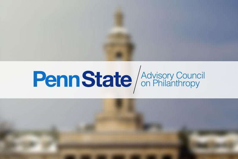 Penn State Advisory Council on Philanthropy to Guide University Fundraising